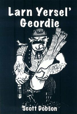 Larn Yersel' Geordie by Dobson, Scott Paperback Book The Cheap Fast Free Post