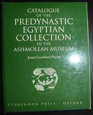 Catalogue of the Predynastic Egyptian Collection in the Ashmolean Museum Egypt