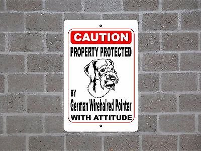 Property protected by German Wirehaired Pointer dog with attitude metal sign #B
