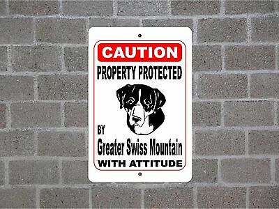 Property protected by Greater Swiss Mountain dog with attitude metal sign #B