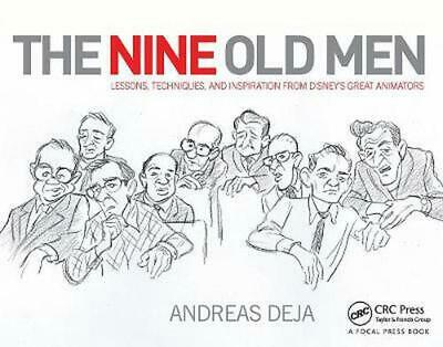 The Nine Old Men: Lessons, Techniques, and Inspiration from Disney's Great Anima