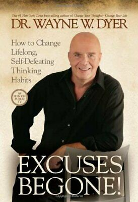 Excuses Begone!: How to Change Lifelong, Self-Defeating Thi... by Dyer, Wayne W.
