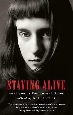 Staying Alive: Real Poems for Unreal Times by Neil Astley (English) Paperback Bo