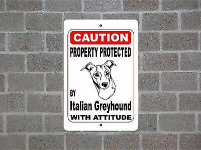 Property protected by Italian Greyhound dog breed with attitude metal sign #B