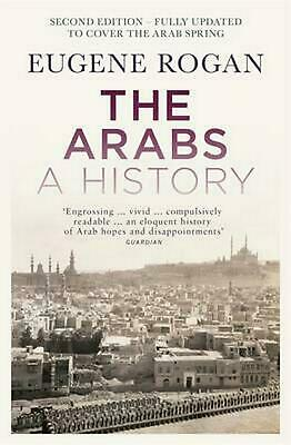 The Arabs: A History. Eugene Rogan: A History - Second Edition by Eugene L. Roga