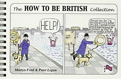 The How to be British Collection by Legon, Peter Christopher Spiral bound Book