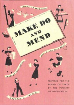 Make Do and Mend by Ministry of Information Hardback Book The Cheap Fast Free