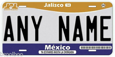 Jalisco Mexico Any Name Number Novelty Auto Car License Plate C01