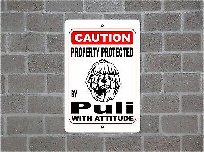 Property protected by Puli dog breed with attitude metal sign #B