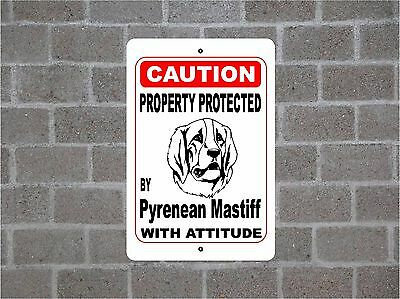 Property protected by Pyrenean Mastiff Dog breed with attitude metal sign #B
