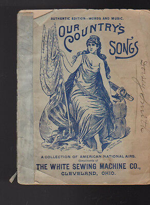 White Sewing Machine Co Booklet Our Country's Songs 1892