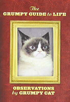 The Grumpy Guide to Life: Observations from Grumpy Cat by Grumpy Cat Book