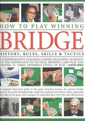 How to Play Winning Bridge: History, Rules, Skills & Tactics: History, Rules, Sk