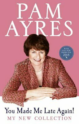 You Made Me Late Again!: My New Collection by Ayres, Pam Book The Cheap Fast