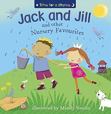 Jack and Jill and Other Nursery Favourites (Time for a Rhyme) Paperback Book The