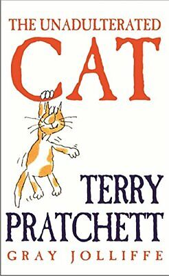 The Unadulterated Cat by Terry Pratchett Hardback Book
