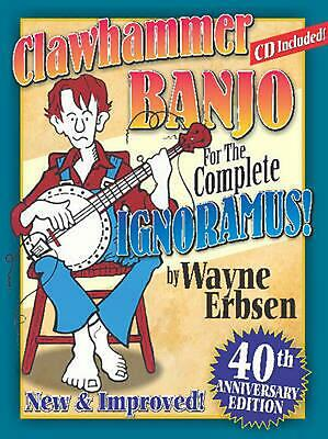 Clawhammer Banjo for the Complete Ignoramus! [With CD (Audio)] by Wayne Erbsen (