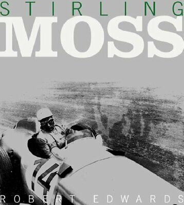 Stirling Moss: The Authorised Biography by Edwards, Robert Hardback Book The