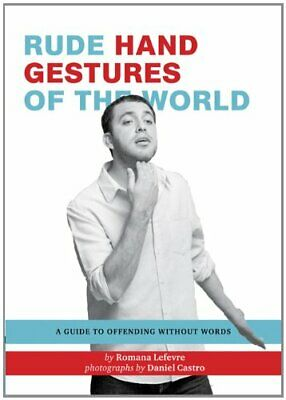 Rude Hand Gestures pb by Lefevre Book The Cheap Fast Free Post