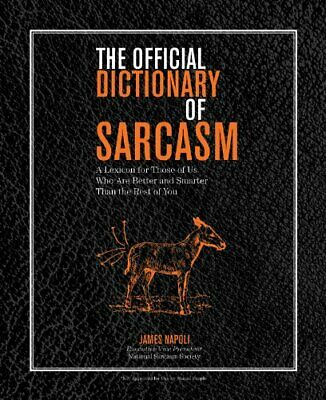 Official Dictionary of Sarcasm, The by James Napoli Paperback Book The Cheap