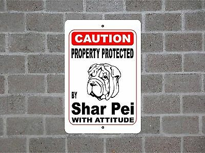Property protected by Shar Pei dog breed with attitude metal sign #B
