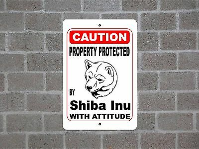 Property protected by Shiba Inu dog breed with attitude metal sign #B