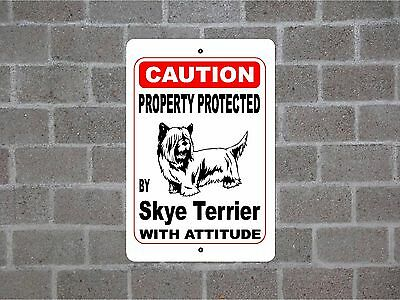 Property protected by Skye Terrier dog breed with attitude metal sign #B