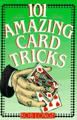 101 Amazing Card Tricks, Longe, Bob Paperback Book The Cheap Fast Free Post