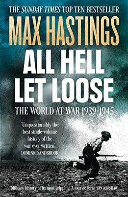 All Hell Let Loose: The World at War 1939-1945 by Hastings, Max Book The Cheap
