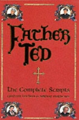 Father Ted: The Complete Scripts by Mathews, Arthur Paperback Book The Cheap