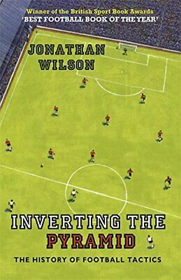 Inverting the Pyramid: The History of Football ... by Wilson, Jonathan Paperback