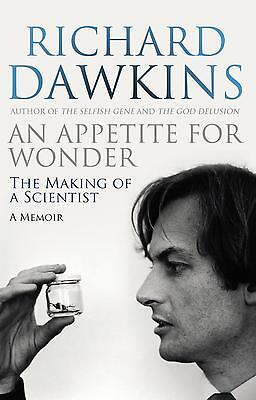 An Appetite For Wonder: The Making of a Scientist Richard Dawkins