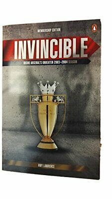 Invincible: Inside Arsenal's Unbeaten 2003-2004 Season Book The Cheap Fast Free
