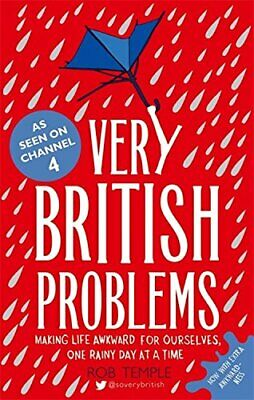 Very British Problems: Making Life Awkward for Ourselves, One ... by Temple, Rob