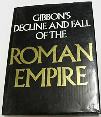 Gibbon's Decline and Fall of the Roman Empire. by Gibbon, Edward Hardback Book