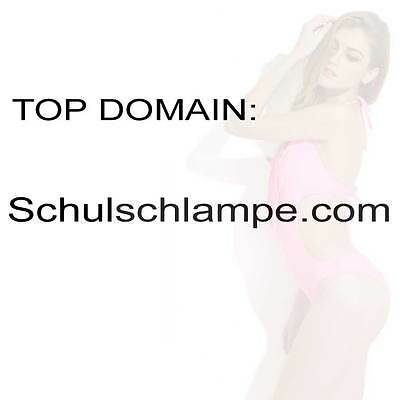 SCHULSCHLAMPE.com * einmalige Top Domain  Domainname * SEX SELLS * Schulschlampe