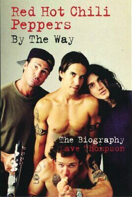 Red Hot Chilli Peppers: By the Way by Thompson, Dave Paperback Book The Cheap