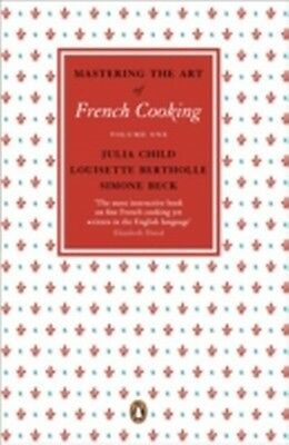 Mastering the Art of French Cooking: Volume1 Julia Child