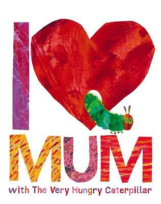 I Love Mum with The Very Hungry Caterpillar by Eric Carle Hardcover Book Free Sh