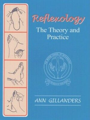 Reflexology: The Theory and Practice by Gillanders, Ann Paperback Book The Cheap