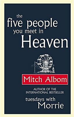 The Five People You Meet In Heaven by Albom, Mitch Hardback Book