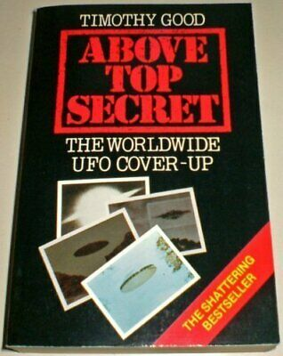 Above Top Secret: Worldwide UFO Cover-up by Good, Timothy Paperback Book The