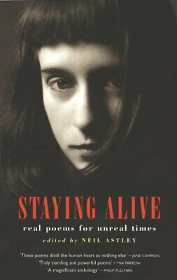 Staying Alive: Real Poems for Unreal Times by Astley, Neil Paperback Book The