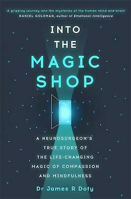 Into the Magic Shop by James R. Doty Paperback Book