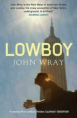 Lowboy by John Wray (English) Paperback Book Free Shipping!