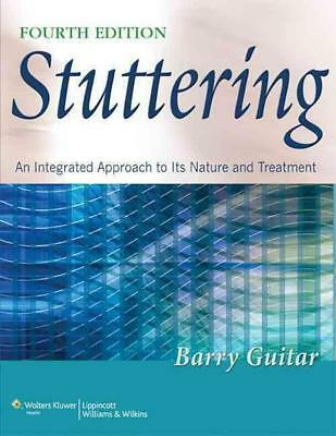 Stuttering: An Integrated Approach to Its Nature and Treatment 4th Edition by Ba