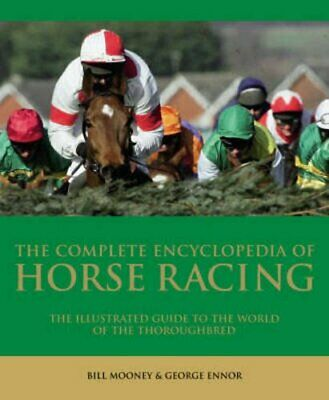 The Complete Encyclopedia of Horse Racing by Kelly, Graeme Hardback Book The