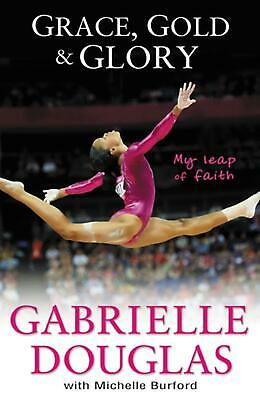 Grace, Gold, and Glory My Leap of Faith by Gabby Douglas Hardcover Book (English