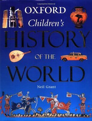Oxford Children's History of the World by Grant, Neil Hardback Book The Cheap