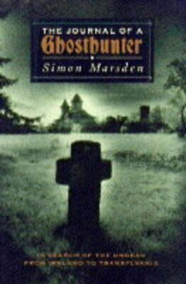 The Journal of a Ghosthunter: In Search of the Und... by Marsden, Simon Hardback